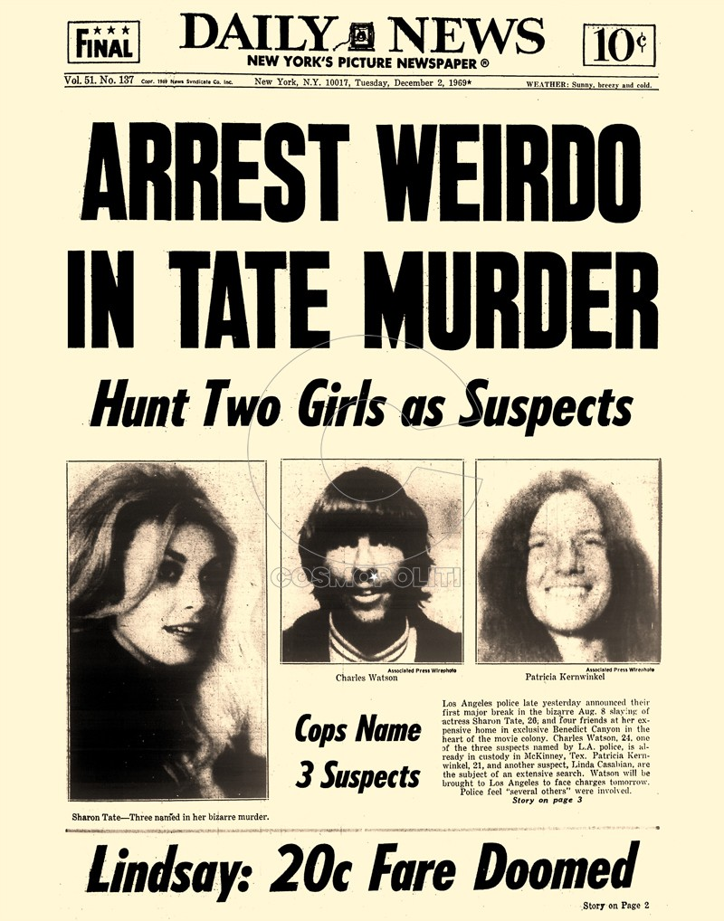 "Daily News front page December 2, 1969, Headline: ARREST WEIRDO IN TATE MURDER- Hunt Two Girls as Suspects. Cops Name Three Suspect...Los Angeles police late yesterday announced their first major break in the bizarre Aug. 8 slaying of actress Sharon Tate, 26, and four friends at her expensive home in exclusive Benedict Canyon in the heart of the move colony. Charles Watson, 24, once of the three suspects named by L.A. police is already in custody in McKinney, Tex. Patricia Kernwinkel, 21, and another suspect, Linda Casabian, are the subject of an extensive search. Watson will be brought to Los Angeles to face charges tomorrow. Police feel ""several others"" were involved.(Photo By: /NY Daily News via Getty Images)"